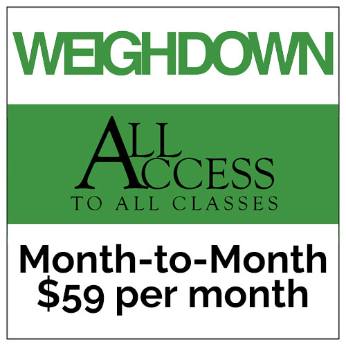 Weigh Down All Access Month-to-Month/$59 per month