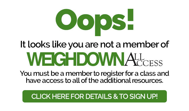 Sign up for Weigh Down All Access